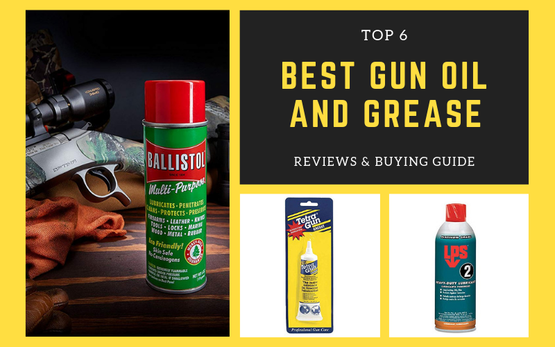 Top 6 Best Gun Oil and Grease in 2021 Reviews