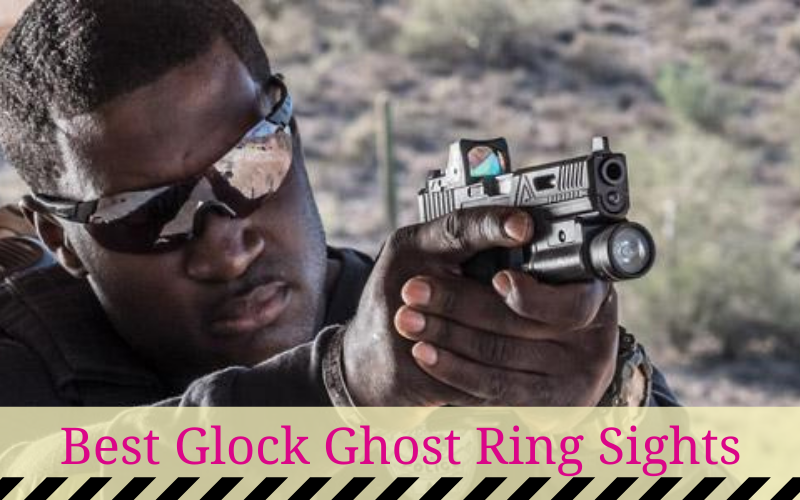 Best Glock Ghost Ring Sights