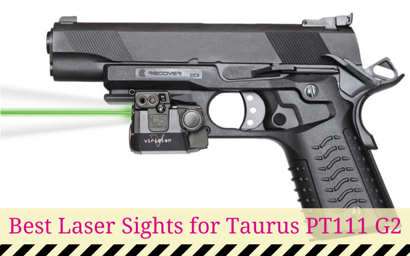 Best Laser Sights for Taurus PT111 G2