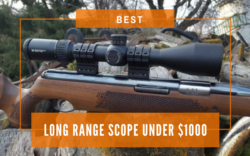 Best Long Range Scope Under $1000
