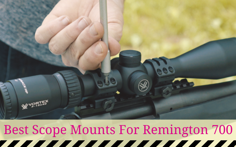 Best Scope Mounts For Remington 700