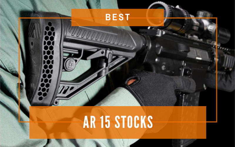 Best AR 15 Stocks