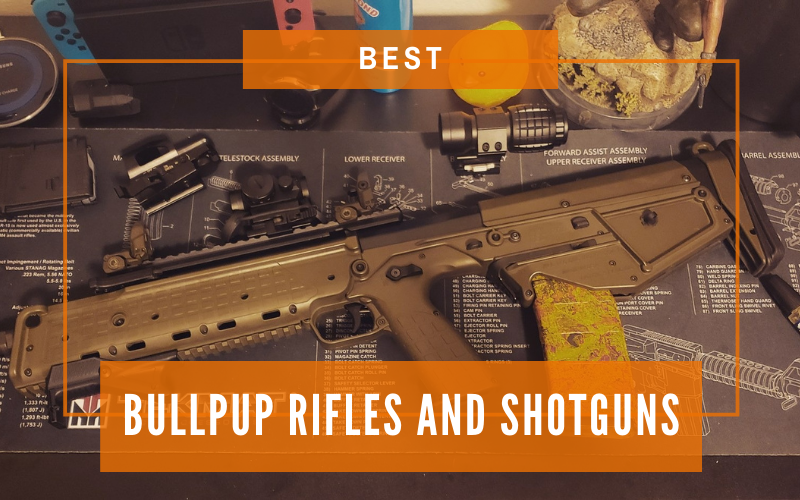 Best Bullpup Rifles and Shotguns